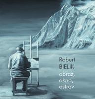 Robert Bielik/ OBRAZ, OKNO, OSTROV