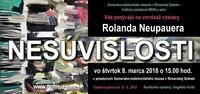 výstava Rolanda Neupauera - Nesúvislosti