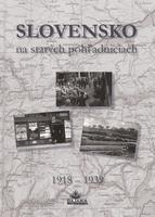 kniha Slovensko na starých pohlednicích v letech 1918 až 1939