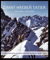 Zimný hrebeň Tatier - Prvé úplné prelezenie hrebeňa Vysokých Tatier - 1974
