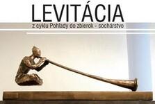 """výstava """"LEVITÁCIA"""""""