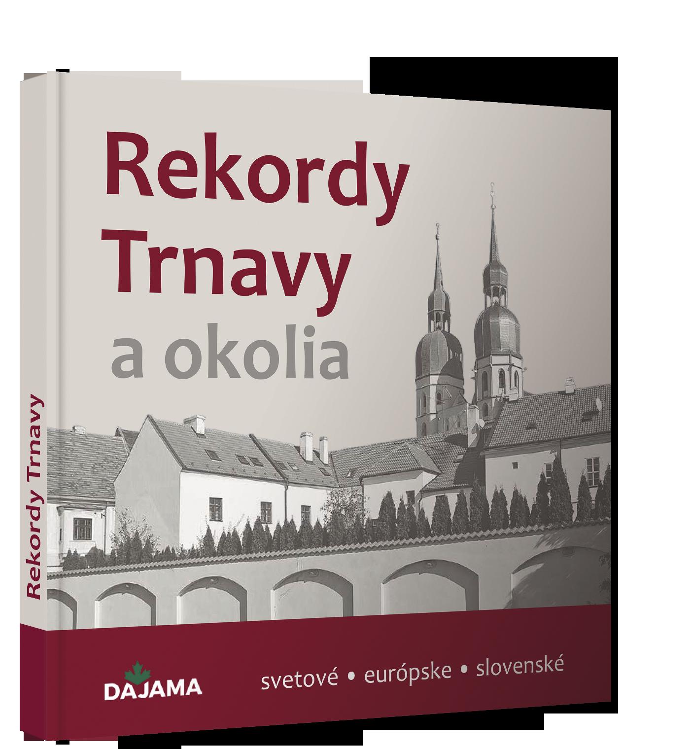publikace Rekordy Trnavy a okolia