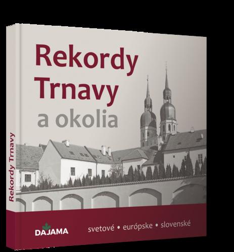 publikácia Rekordy Trnavy a ich okolia