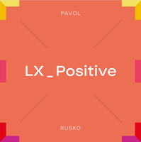 Pavol Rusko  LX_ Positive
