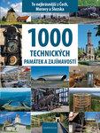 kniha 1000 technických pamiatok a zaujímavostí – to najkrajšie z Čiech, Moravy a Slezska