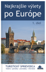 publikace Nejkrásnější výlety po Evropě (1. díl)