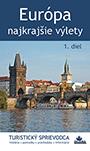 Najkrajšie výlety po Európe (1. diel)